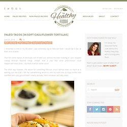 Paleo Tacos in Soft Cauliflower Tortillas