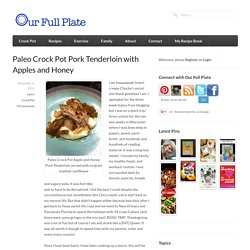 Paleo Crock Pot Pork Tenderloin with Apples and Honey - Our Full Plate