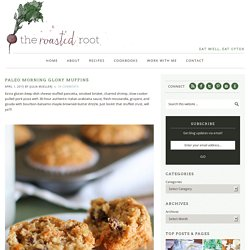 Paleo Morning Glory Muffins - The Roasted Root