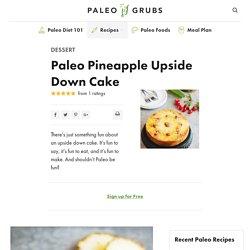 Paleo Pineapple Upside Down Cake - Paleo Grubs