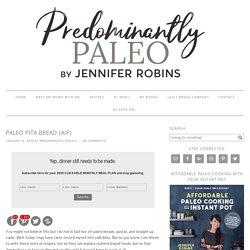 Paleo PITA Bread {AIP} - Predominantly Paleo