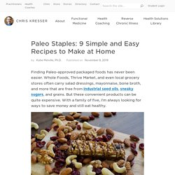 Paleo Staples: 9 Simple and Easy Recipes to Make at Home