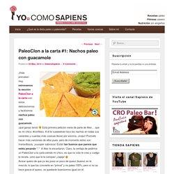 PaleoClon a la carta #1: Nachos paleo con guacamole – Yo, Como sapiens