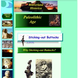 Sticking-out Buttocks - Paleolithic Age - Beaverland Historica - Wonders and Mysteries of the ancient World History