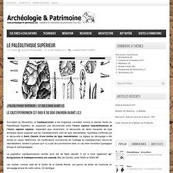 Archeologie & Patrimoine – Le Paléolithique supérieur