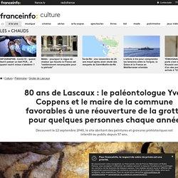 80 ans de Lascaux : le paléontologue Yves Coppens et le maire de la commune favorables à une réouverture de la grotte pour quelques personnes chaque année
