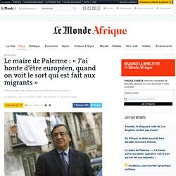 Le maire de Palerme : «J'ai honte d'être européen, quand on voit le sort qui est fait aux migrants»