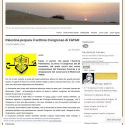 Palestina prepara il settimo Congresso di FATAH