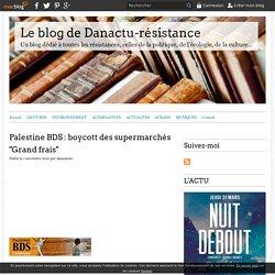 """Palestine BDS : boycott des supermarchés """"Grand frais"""""""