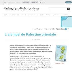 L'archipel de Palestine orientale (Le Monde diplomatique, avril 2009)