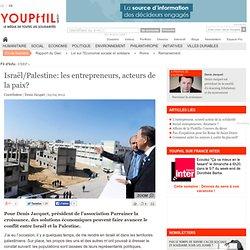 Israël/Palestine: les entrepreneurs, acteurs de la paix?
