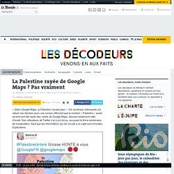 La Palestine rayée de Google Maps? Pas vraiment