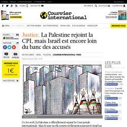 Justice. La Palestine rejoint la CPI, mais Israël est encore loin du banc des accusés