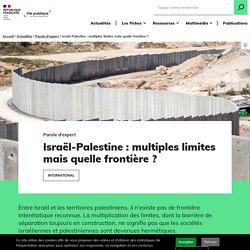 Israël-Palestine : multiples limites mais quelle frontière