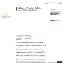 The Future of Palestine: Righteous Jews vs. the New Afrikaners