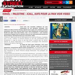 Israël – Palestine : Jcall, Juifs pour la paix VOIR VIDEO