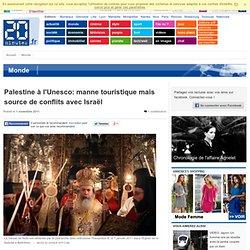 JERUSALEM - Palestine à l'Unesco: manne touristique mais source de conflits avec Israël