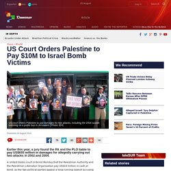 US Court Orders Palestine to Pay $10M to Israel Bomb Victims