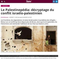 Le Palestinepédia: décryptage du conflit israélo-palestinien