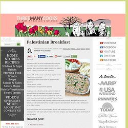 Palestinian Breakfast | Three Many Cooks