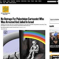 No Outrage For Palestinian Cartoonist Who Was Arrested And Jailed In Israel