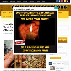 Israeli-Palestinian & Middle East Conflict – From Oil To Climate Genocide