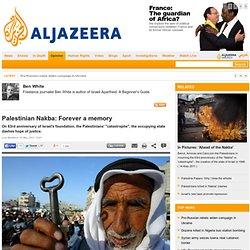 Palestinian Nakba: Forever a memory