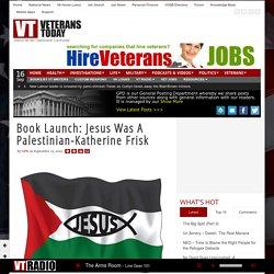 Book Launch: Jesus Was A Palestinian-Katherine Frisk