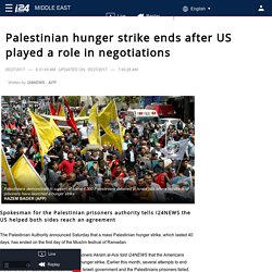 i24NEWS - Palestinian hunger strike ends after US played a role in negotiations