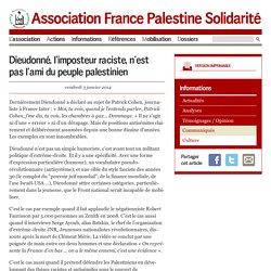 Dieudonné, l'imposteur raciste, n'est pas l'ami du peuple palestinien