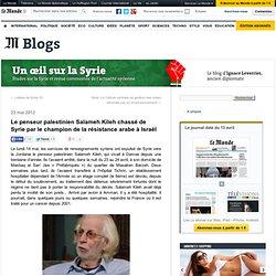 Le penseur palestinien Salameh Kileh chassé de Syrie par le champion de la résistance arabe à Israël