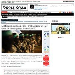 Le Hamas palestinien, lié à l'UOIF, soigne un chef de l'État Islamique sur fonds de l'UE