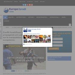 Conflit Israël/Gaza: les fausses images de la propagande pro-palestinienne, décryptage sur la manipulation de l'opinion publique européenne.