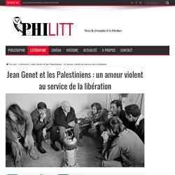 Jean Genet et les Palestiniens : un amour violent au service de la libération