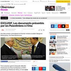 EXCLUSIF. Les documents présentés par les Palestiniens à l'Onu - Monde