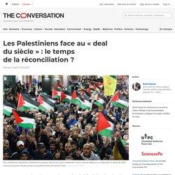 Les Palestiniens face au«deal dusiècle»: letemps delaréconciliation?