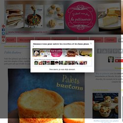 Palets bretons : Il était une fois la pâtisserie
