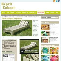 Plan chaise longue, Esprit Cabane, idées pour meubler son jardin