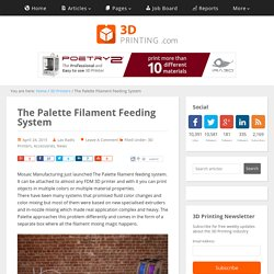 The Palette Filament Feeding System