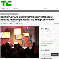 Ron Conway And Chamath Palihapitiya Debate SF Housing And Google At Next Big ...