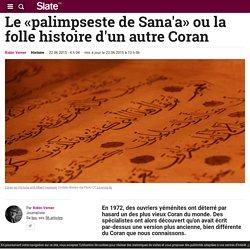 Le «palimpseste de Sana'a» ou la folle histoire d'un autre Coran