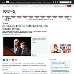 As Palin and Beck rise on the right, where is the left's answer?