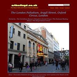 The London Palladium, Argyll Street, Oxford Circus, London, W.1 Formerly Hengler's Grand Cirque/ Ryal Italian Circus