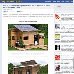 This Is The Pallet Emergency Home. It Can Be Built In 1 Day With Only Basic Tools