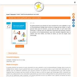 Guide Des soins palliatifs pour votre enfant