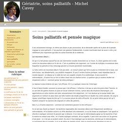Soins palliatifs et pensée magique - Gériatrie, soins palliatifs - Michel Cavey