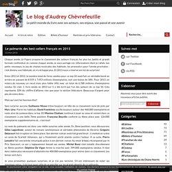 Le palmarès des best-sellers français en 2013 - Le blog d'Audrey Chèvrefeuille