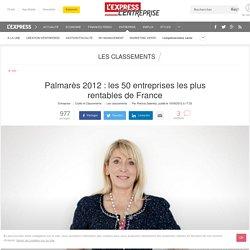 Palmarès 2012 : les 50 entreprises les plus rentables de France