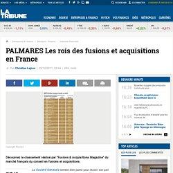 PALMARES Les rois des fusions et acquisitions en France