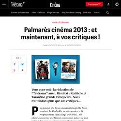 Palmarès cinéma 2013 : et maintenant, à vos critiques !
